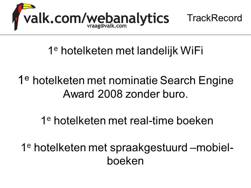 1 e hotelketen met landelijk WiFi 1 e hotelketen met nominatie Search Engine Award 2008 zonder buro. 1 e hotelketen met real-time boeken 1 e hotelkete