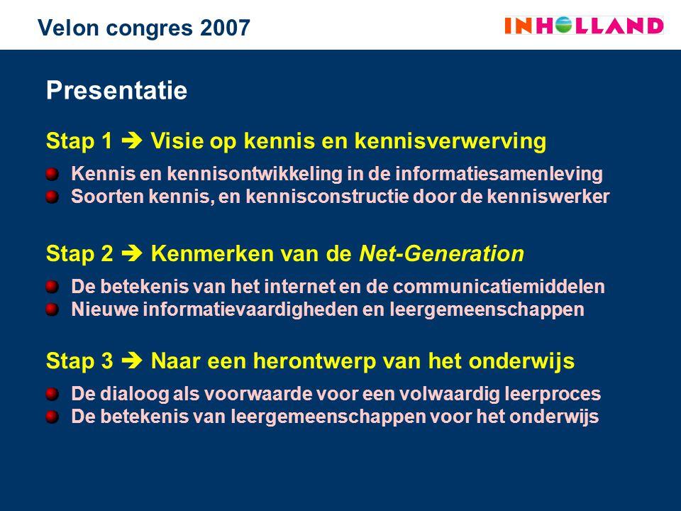 Presentatie Stap 1  Visie op kennis en kennisverwerving Stap 3  Naar een herontwerp van het onderwijs Kennis en kennisontwikkeling in de informaties
