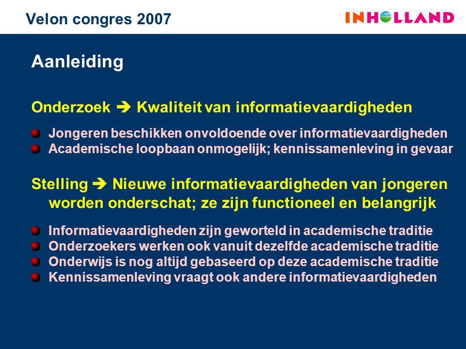 Aanleiding Onderzoek  Kwaliteit van informatievaardigheden Stelling  Nieuwe informatievaardigheden van jongeren worden onderschat; ze zijn functione