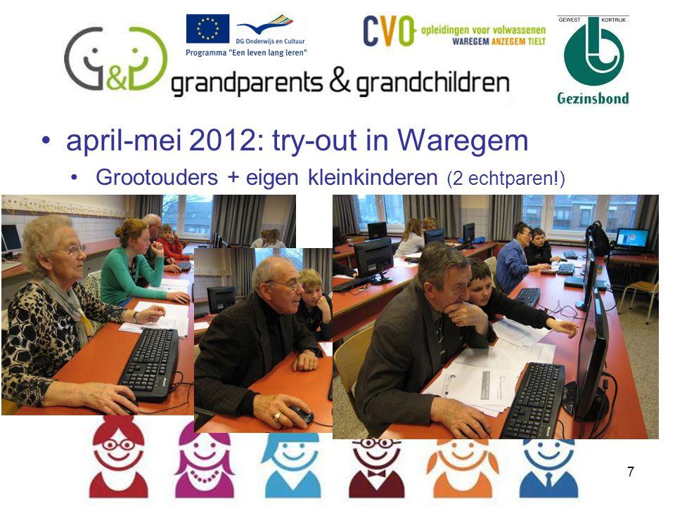 8 april-mei 2012: try-out in Waregem Grootouders + internen VTI