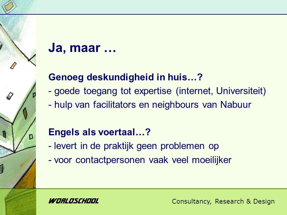 Consultancy, Research & Design Ja, maar … Genoeg deskundigheid in huis….