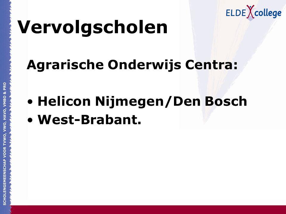 Vervolgscholen Agrarische Onderwijs Centra: Helicon Nijmegen/Den Bosch West-Brabant.