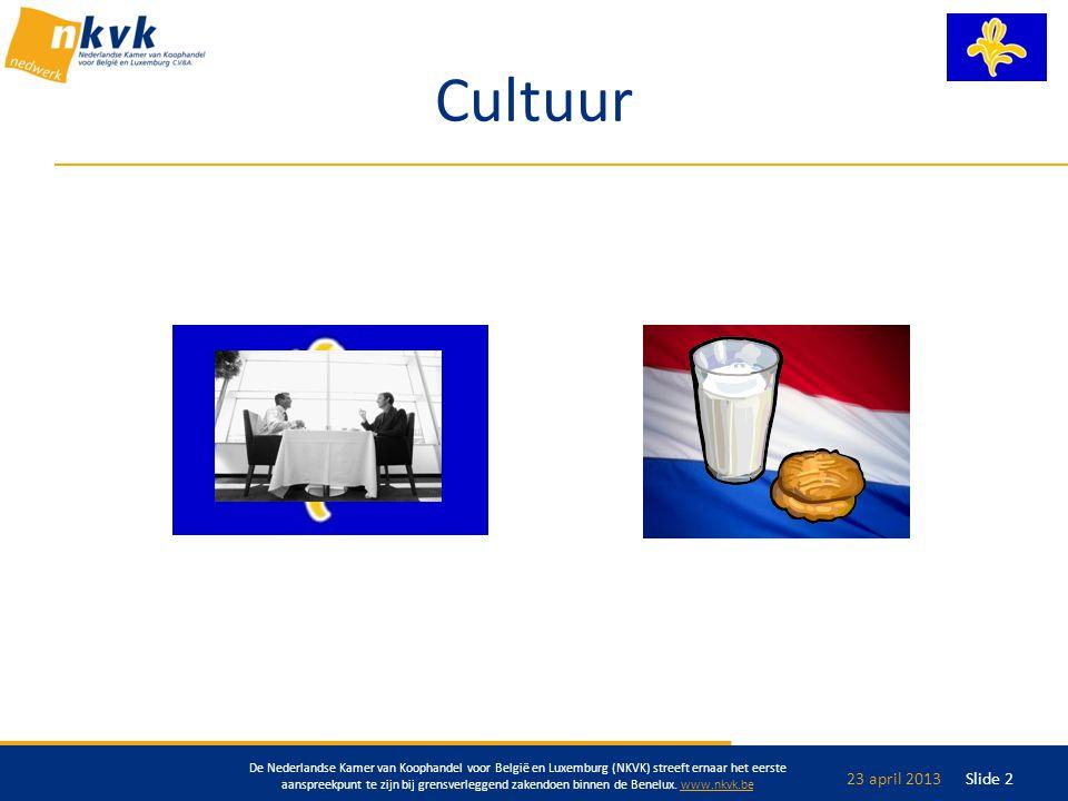 De Nederlandse Kamer van Koophandel voor België en Luxemburg (NKVK) streeft ernaar het eerste aanspreekpunt te zijn bij grensverleggend zakendoen binn
