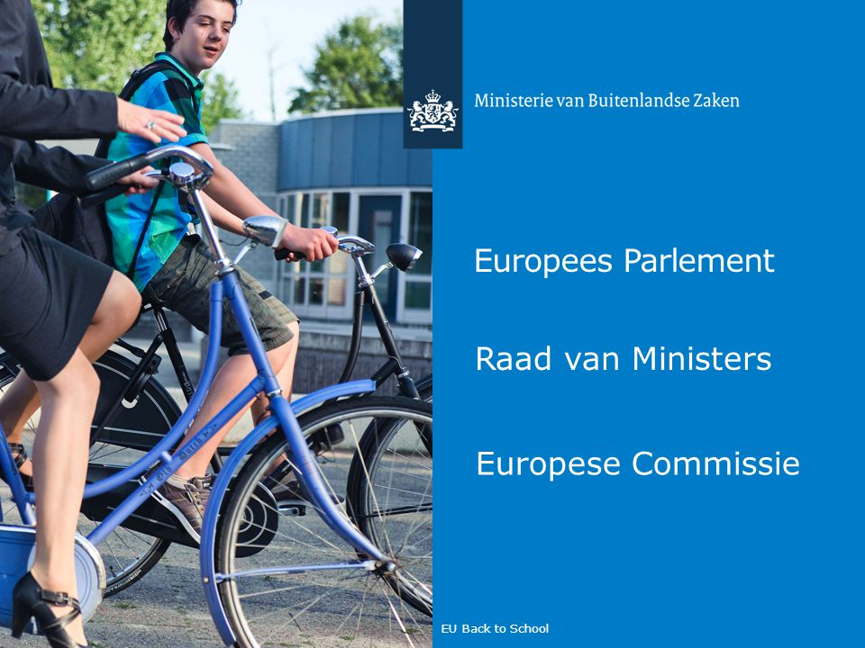 Europees Parlement Raad van Ministers Europese Commissie EU Back to School