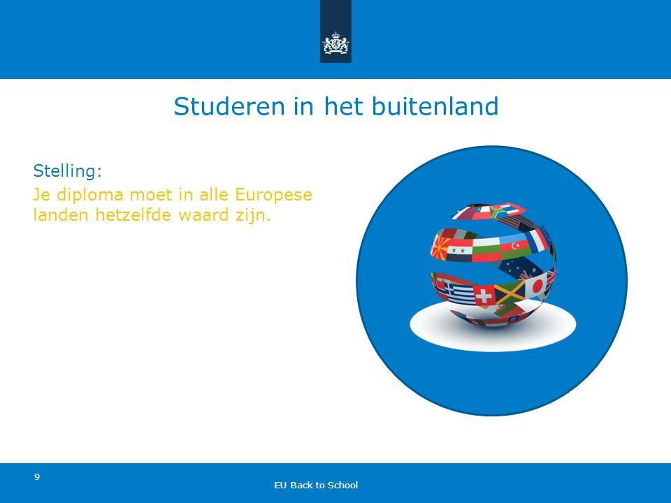 Studeren in het buitenland Stelling: Je diploma moet in alle Europese landen hetzelfde waard zijn.