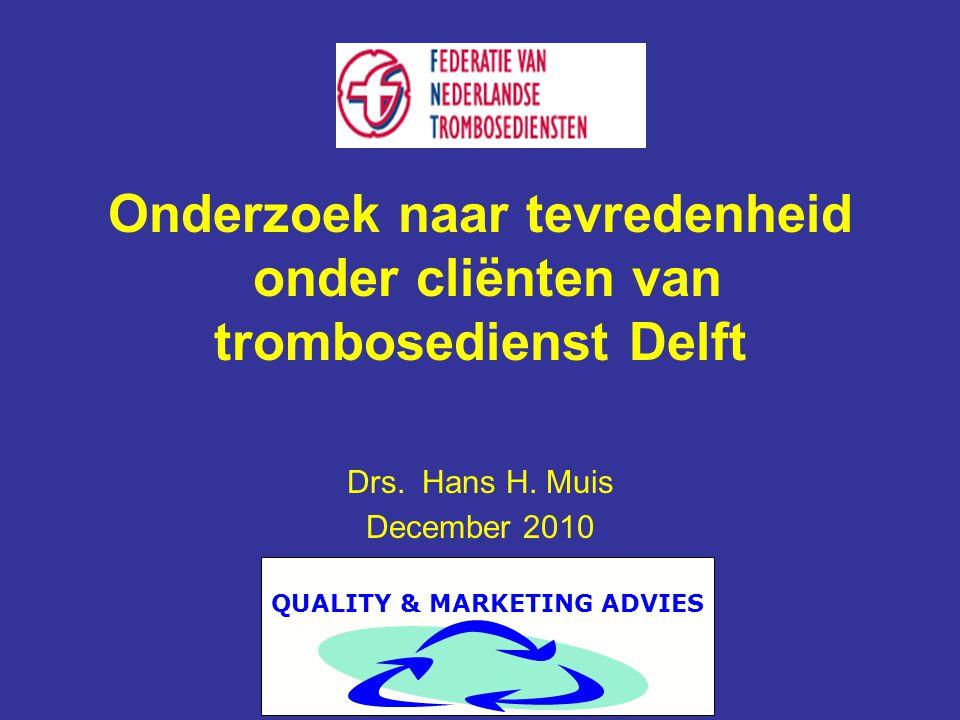 Onderzoek naar tevredenheid onder cliënten van trombosedienst Delft Drs. Hans H. Muis December 2010 QUALITY & MARKETING ADVIES