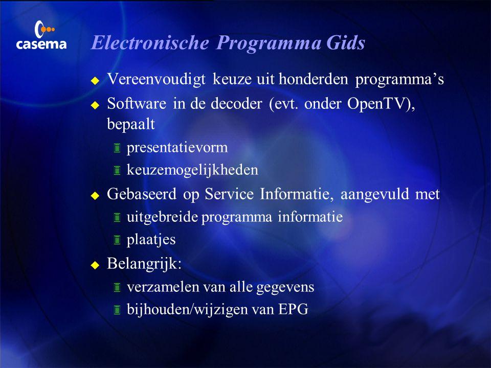 OpenTV u Besturingssysteem van decoder u Doel vergelijkbaar met Windows'95 of Java u Applicaties kunnen via de kabel worden gedownload in decoder 3 in