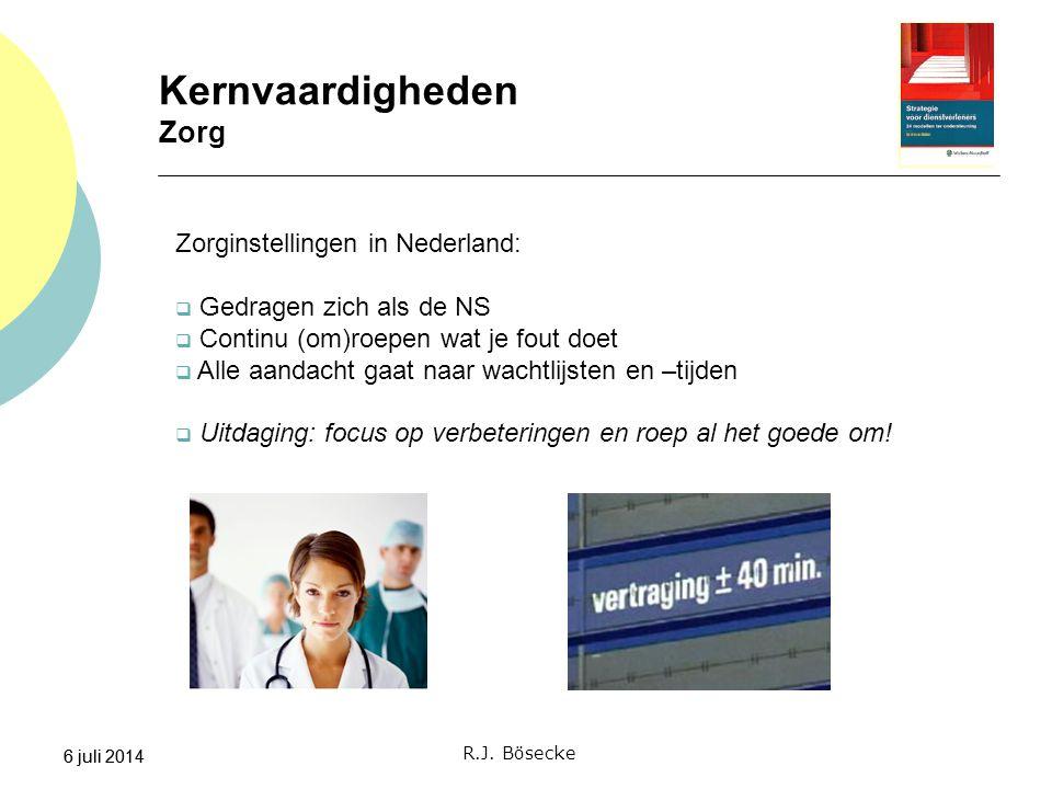 6 juli 2014 Kernvaardigheden Zorg 6 juli 2014 Zorginstellingen in Nederland:  Gedragen zich als de NS  Continu (om)roepen wat je fout doet  Alle aa
