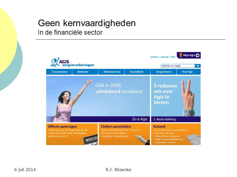 Geen kernvaardigheden In de financiële sector 6 juli 2014R.J. Bösecke