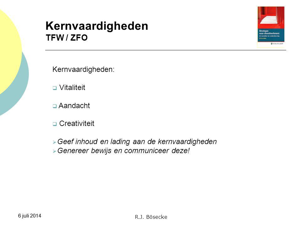 6 juli 2014 Kernvaardigheden TFW / ZFO 6 juli 2014 Kernvaardigheden:  Vitaliteit  Aandacht  Creativiteit  Geef inhoud en lading aan de kernvaardig