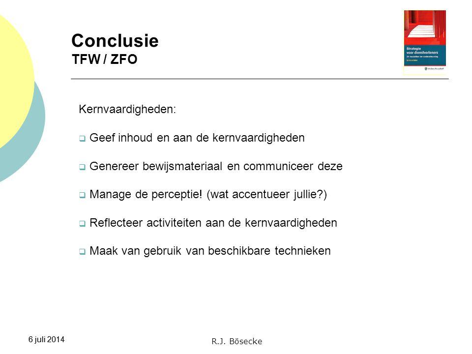6 juli 2014 Conclusie TFW / ZFO 6 juli 2014 Kernvaardigheden:  Geef inhoud en aan de kernvaardigheden  Genereer bewijsmateriaal en communiceer deze