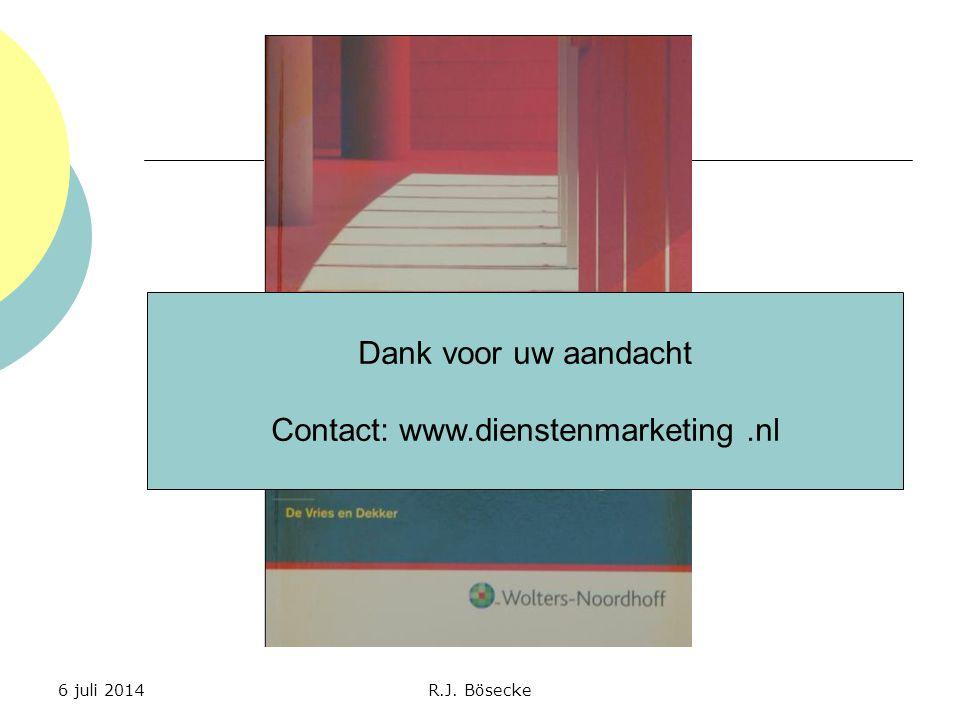 Dank voor uw aandacht Contact: www.dienstenmarketing.nl 6 juli 2014R.J. Bösecke