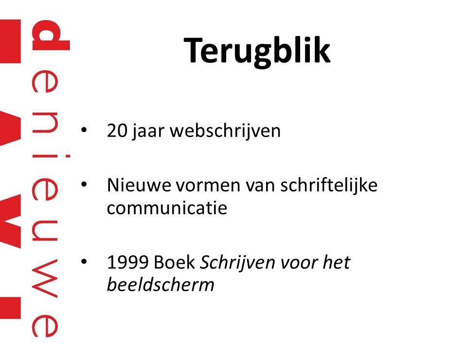 Terugblik 20 jaar webschrijven Nieuwe vormen van schriftelijke communicatie 1999 Boek Schrijven voor het beeldscherm