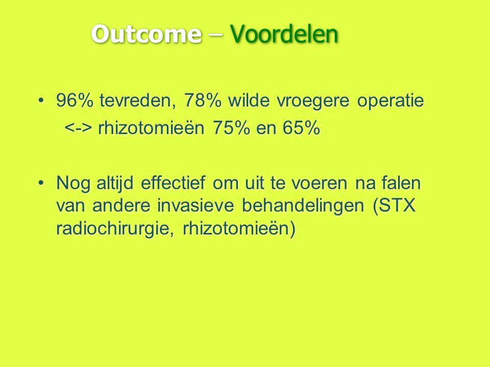 96% tevreden, 78% wilde vroegere operatie rhizotomieën 75% en 65% Nog altijd effectief om uit te voeren na falen van andere invasieve behandelingen (S