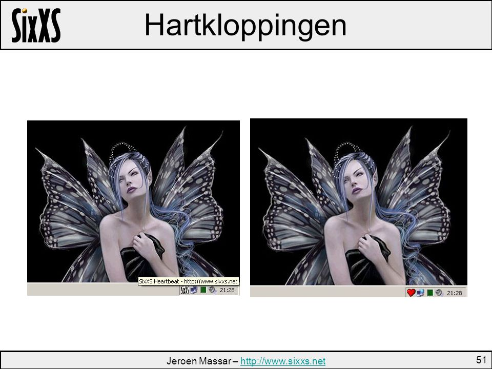 Jeroen Massar – http://www.sixxs.nethttp://www.sixxs.net 51 Hartkloppingen