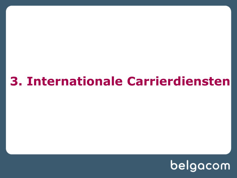 3. Internationale Carrierdiensten
