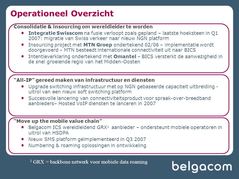 Operationeel Overzicht Consolidatie & insourcing om wereldleider te worden Integratie Swisscom na fusie verloopt zoals gepland – laatste hoeksteen in