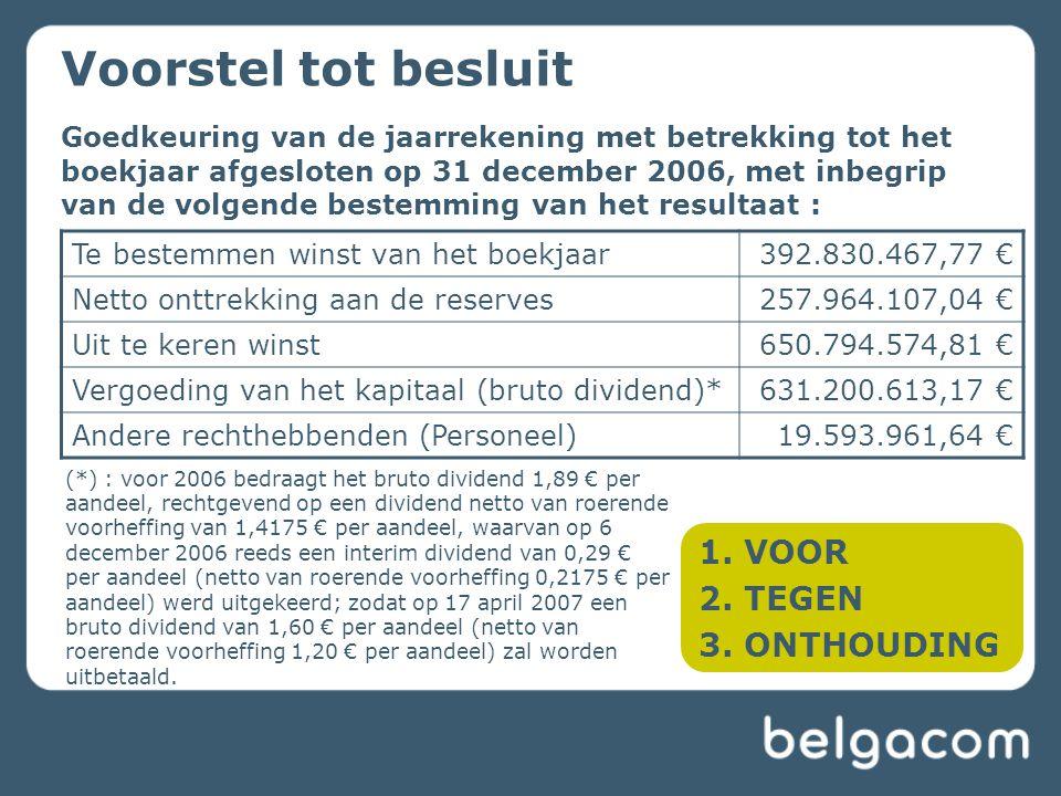 Goedkeuring van de jaarrekening met betrekking tot het boekjaar afgesloten op 31 december 2006, met inbegrip van de volgende bestemming van het result