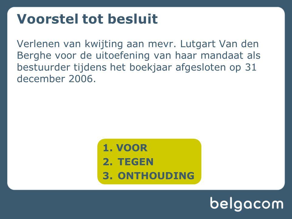 Verlenen van kwijting aan mevr. Lutgart Van den Berghe voor de uitoefening van haar mandaat als bestuurder tijdens het boekjaar afgesloten op 31 decem