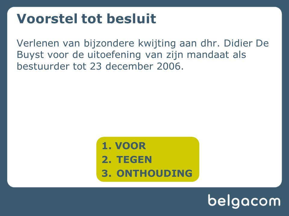 Verlenen van bijzondere kwijting aan dhr. Didier De Buyst voor de uitoefening van zijn mandaat als bestuurder tot 23 december 2006. Voorstel tot beslu