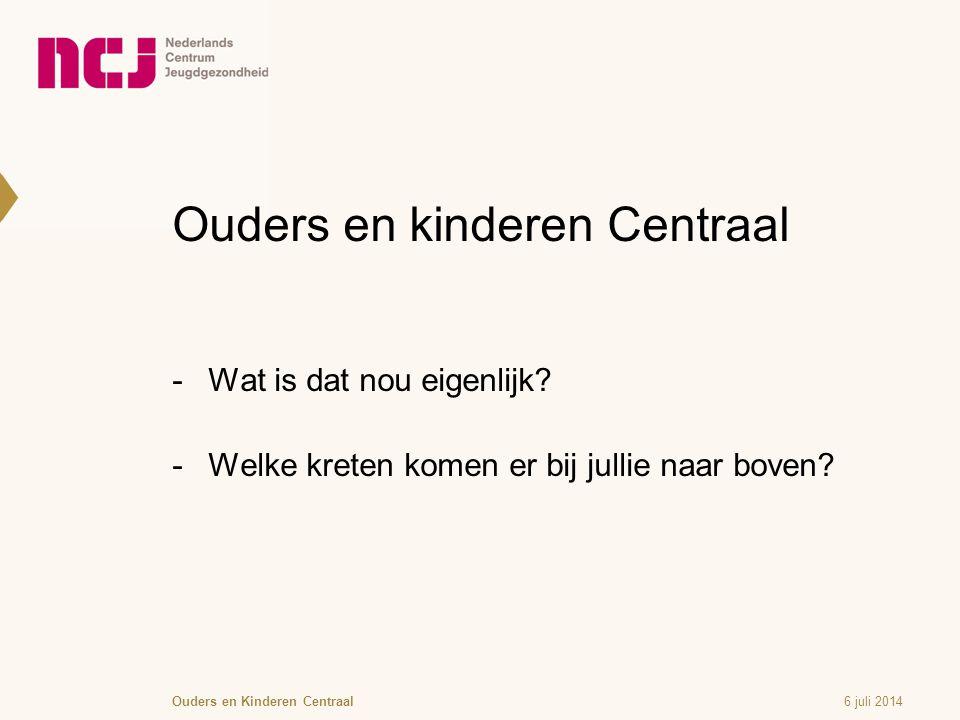 Ouders en kinderen Centraal  Wat is dat nou eigenlijk.
