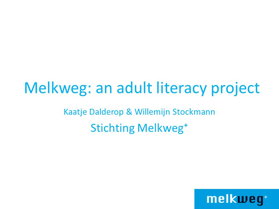 What shall we discuss.Adult literacy in the Netherlands What is Melkweg.