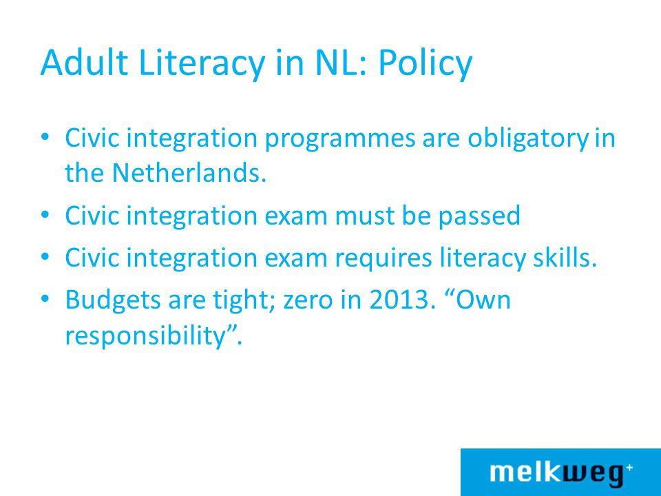 Adult Literacy in NL: Programmes The DSL Literacy Framework – Linked to the Common European Framework – 3 levels Alfa A Alfa B Alfa C = A1 – Describes both functional development and phonics in reading and writing.