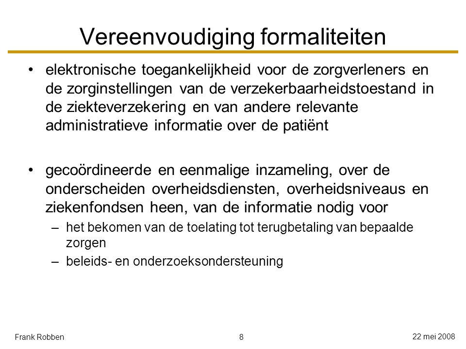 39 22 mei 2008 Frank Robben Kader voor andere maatregelen kader voor maatregelen op organisatorisch, technisch, fysiek en personeelsvlak: ISO-normenreeks 27000 –beveiligingsbeleid, stapsgewijze verfijnd via policies –beveiligingsorganisatie –classificatie en beheer van bedrijfsmiddelen –beveiligingseisen t.a.v.