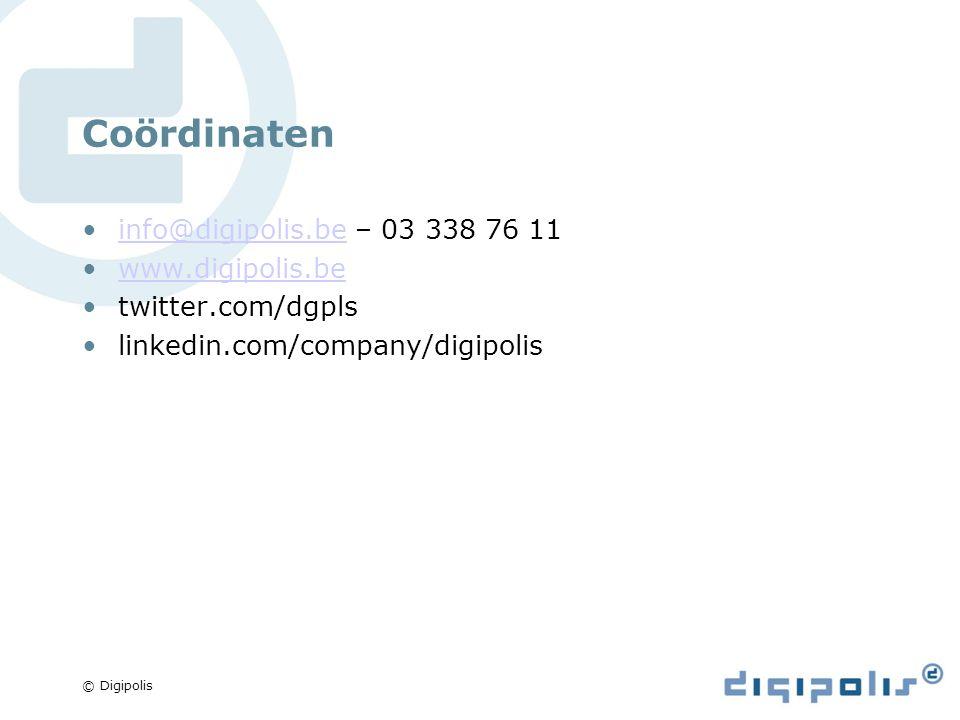 © Digipolis Coördinaten info@digipolis.be – 03 338 76 11info@digipolis.be www.digipolis.be twitter.com/dgpls linkedin.com/company/digipolis