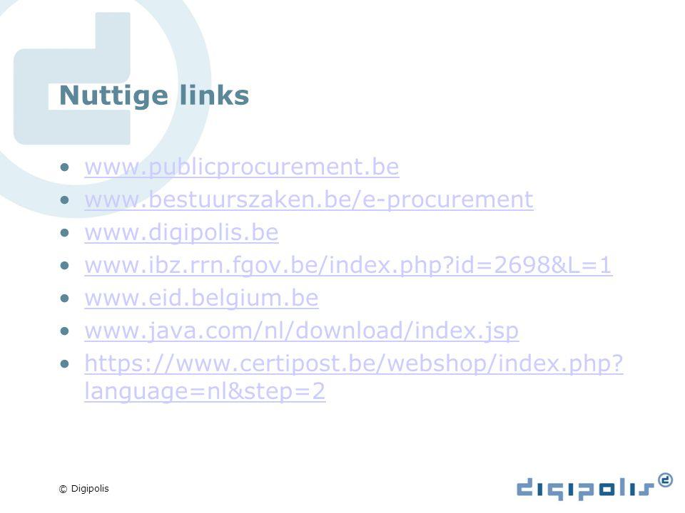 © Digipolis Vragen over de toepassingen e-Notification en e-Tendering Via e-mail naar e.proc@publicprocurement.bee.proc@publicprocurement.be Via telefoon 02 790 52 00 Openingsuren van 8u30 tot 12u00 en van 13u15 tot 16u30 Download handleiding op http://www.publicprocurement.be/portal/page /portal/pubproc/beep%20algemeen/eprocure ment/faq http://www.publicprocurement.be/portal/page /portal/pubproc/beep%20algemeen/eprocure ment/faq