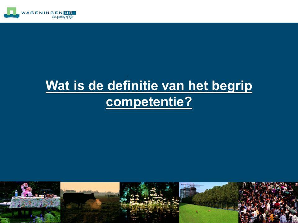 Wat is de definitie van het begrip competentie?