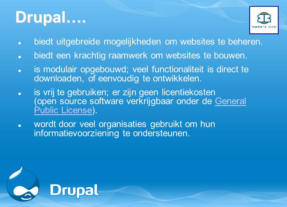 Drupal…. biedt uitgebreide mogelijkheden om websites te beheren. biedt een krachtig raamwerk om websites te bouwen. is modulair opgebouwd; veel functi
