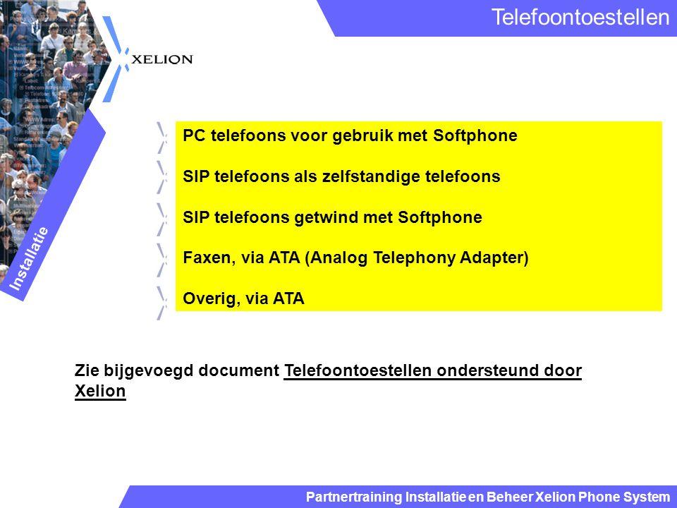Partnertraining Installatie en Beheer Xelion Phone System PC telefoons voor gebruik met Softphone SIP telefoons als zelfstandige telefoons SIP telefoo