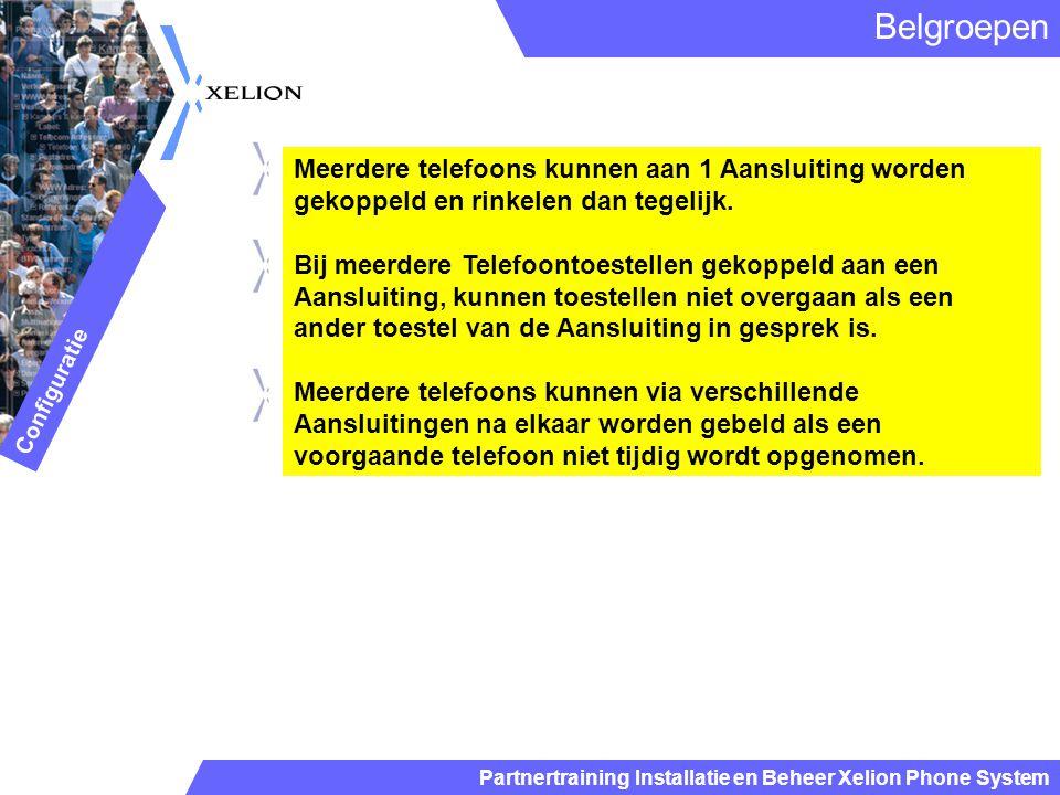 Partnertraining Installatie en Beheer Xelion Phone System Meerdere telefoons kunnen aan 1 Aansluiting worden gekoppeld en rinkelen dan tegelijk. Bij m