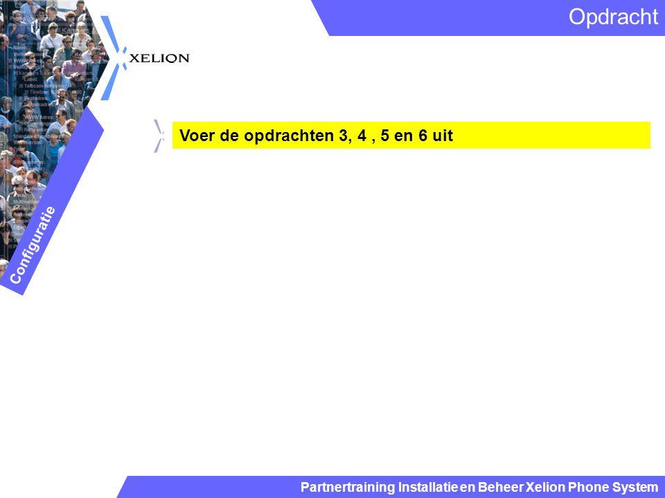 Partnertraining Installatie en Beheer Xelion Phone System Opdracht Configuratie Voer de opdrachten 3, 4, 5 en 6 uit