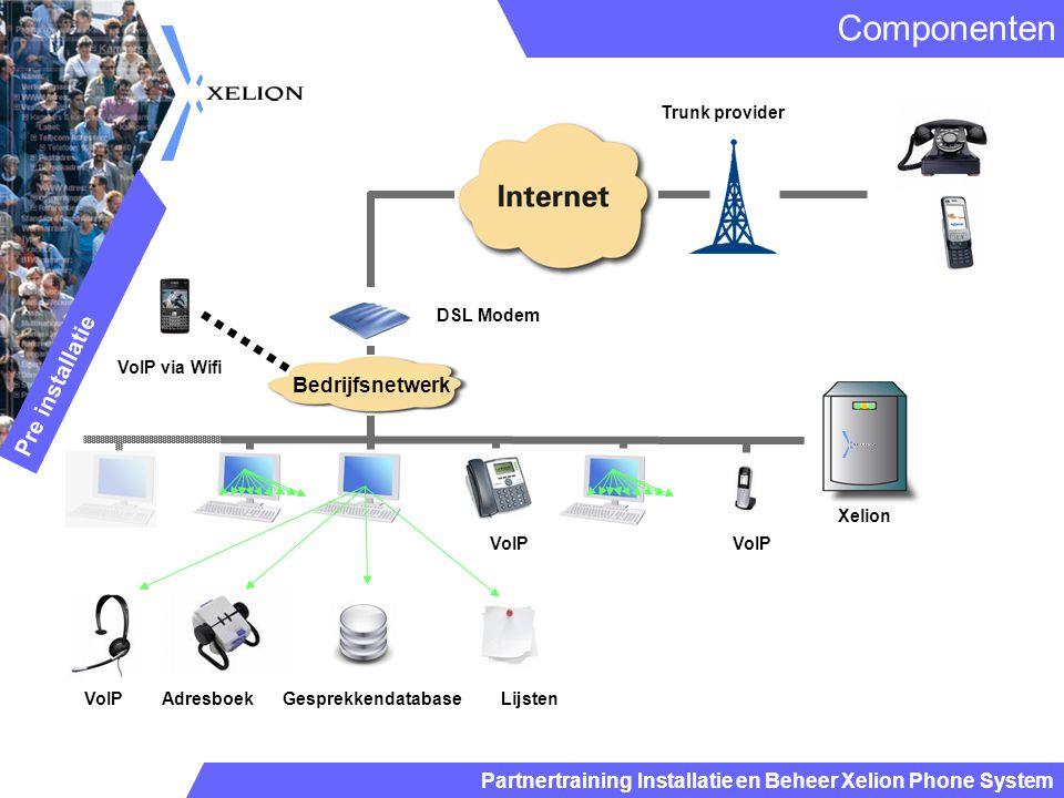 Partnertraining Installatie en Beheer Xelion Phone System Componenten Trunk provider Xelion Pre installatie Bedrijfsnetwerk VoIP Adresboek Gesprekkend