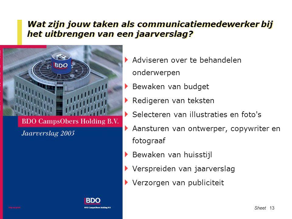 Opleiding CDM - College 2 CM Sheet 13 Wat zijn jouw taken als communicatiemedewerker bij het uitbrengen van een jaarverslag?  Adviseren over te behan