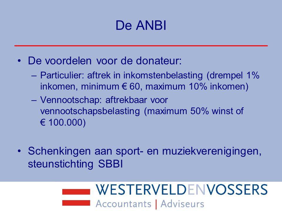 De ANBI De voordelen voor de donateur: –Particulier: aftrek in inkomstenbelasting (drempel 1% inkomen, minimum € 60, maximum 10% inkomen) –Vennootscha