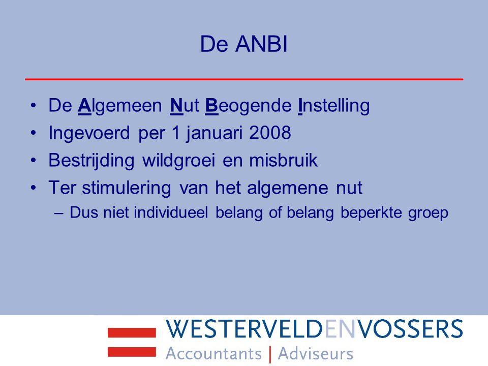 De ANBI ANBI status aanvragen bij belastingdienst Instelling via beschikking aangemerkt als ANBI Groepsbeschikking ook mogelijk –Bijv.