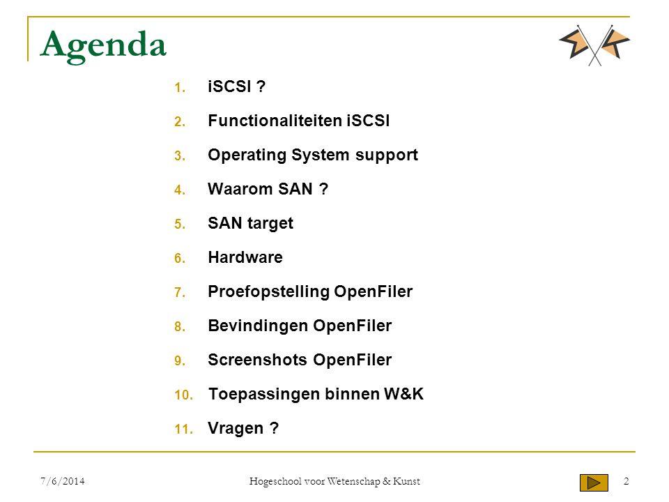 Agenda 1. iSCSI ? 2. Functionaliteiten iSCSI 3. Operating System support 4. Waarom SAN ? 5. SAN target 6. Hardware 7. Proefopstelling OpenFiler 8. Bev