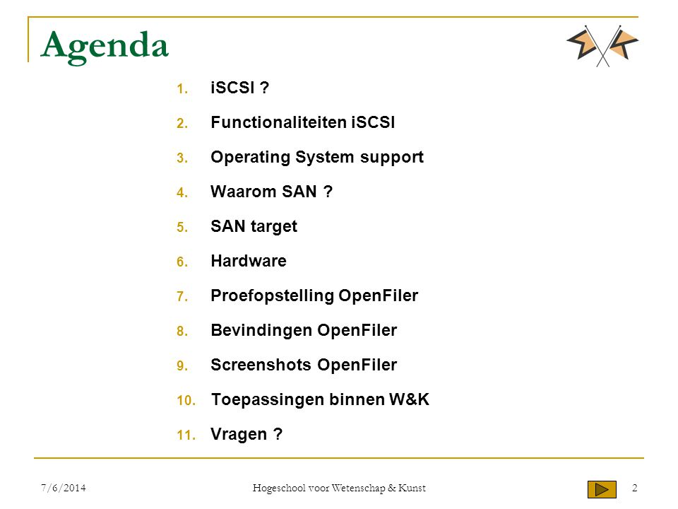 Agenda 1. iSCSI . 2. Functionaliteiten iSCSI 3.