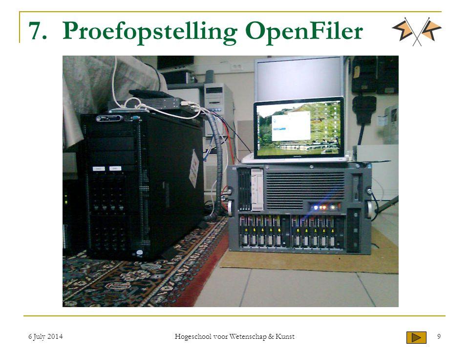6 July 2014 Hogeschool voor Wetenschap & Kunst 9 7. Proefopstelling OpenFiler