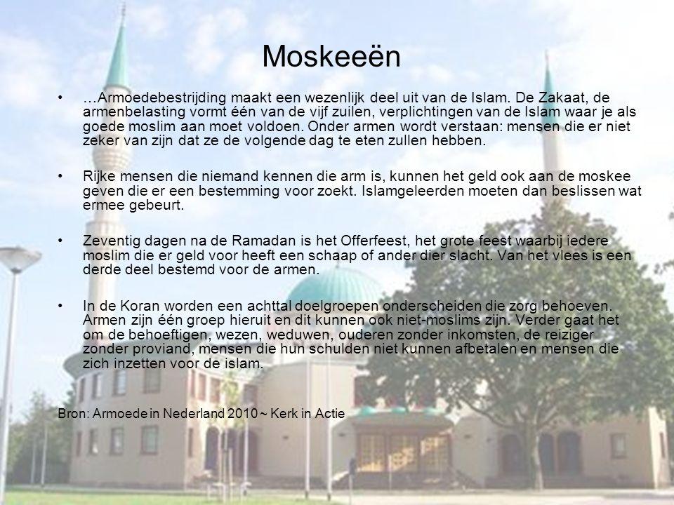 Moskeeën …Armoedebestrijding maakt een wezenlijk deel uit van de Islam. De Zakaat, de armenbelasting vormt één van de vijf zuilen, verplichtingen van