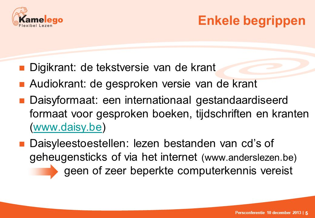 Elektronisch lezen Schermvergroting Tijdelijk Braille Persconferentie 10 december 2013 | 6 Audio