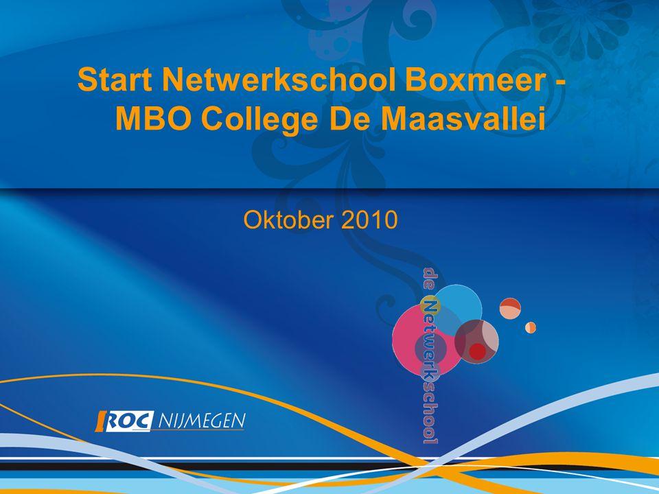 Start Netwerkschool Boxmeer - MBO College De Maasvallei Oktober 2010