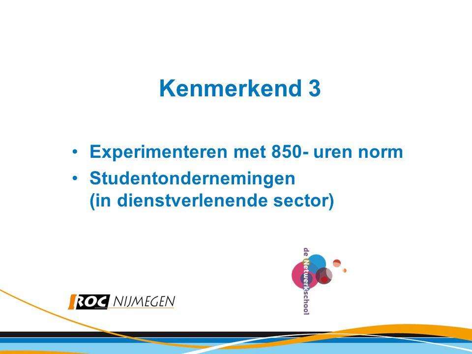 Kenmerkend 3 Experimenteren met 850- uren norm Studentondernemingen (in dienstverlenende sector)