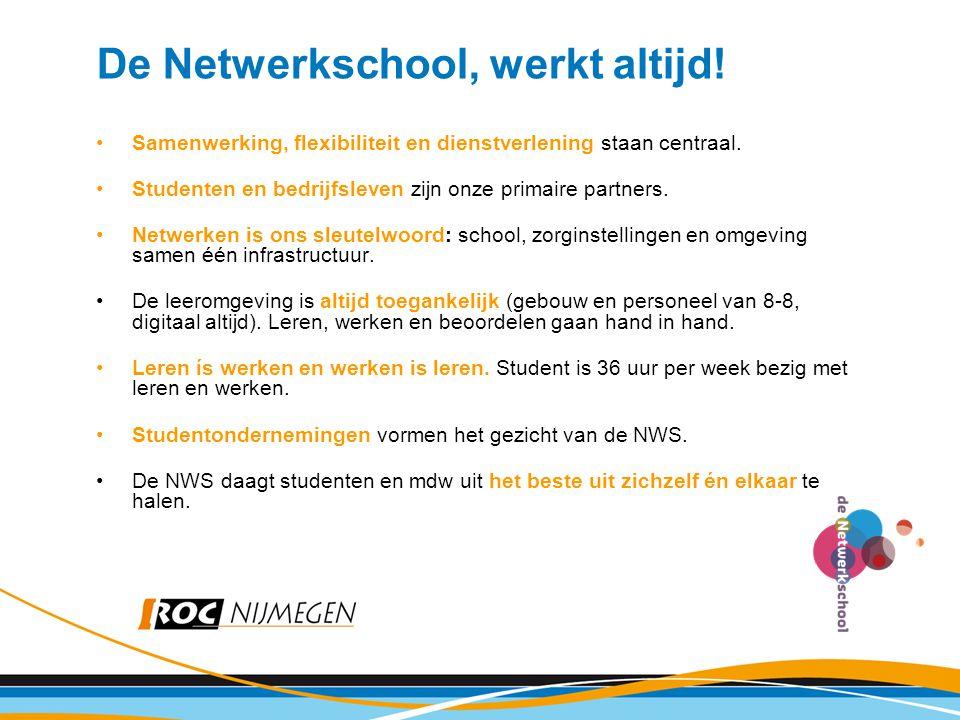 De Netwerkschool, werkt altijd! Samenwerking, flexibiliteit en dienstverlening staan centraal. Studenten en bedrijfsleven zijn onze primaire partners.