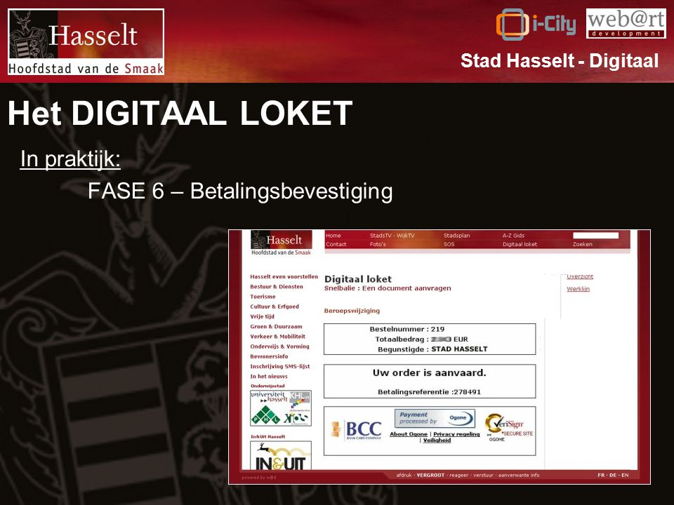 Het DIGITAAL LOKET In praktijk: FASE 6 – Betalingsbevestiging Stad Hasselt - Digitaal