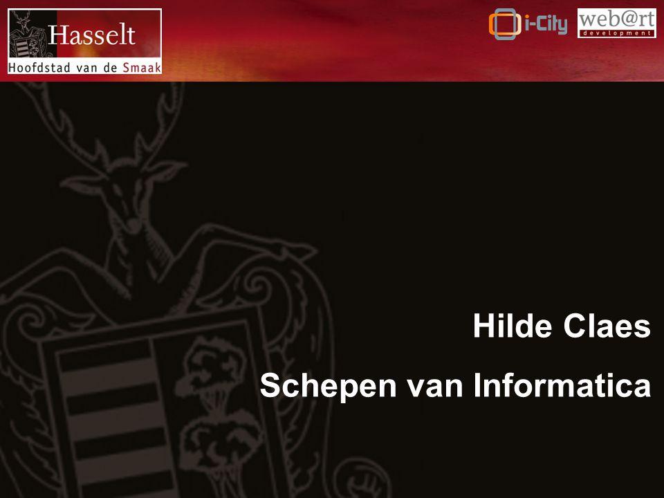 Mobiele stedelijke portal → http://pda.hasselt.be Stad Hasselt - Digitaal In praktijk: Nieuwe media in de vorm van video met StadsTV en WijkTV.