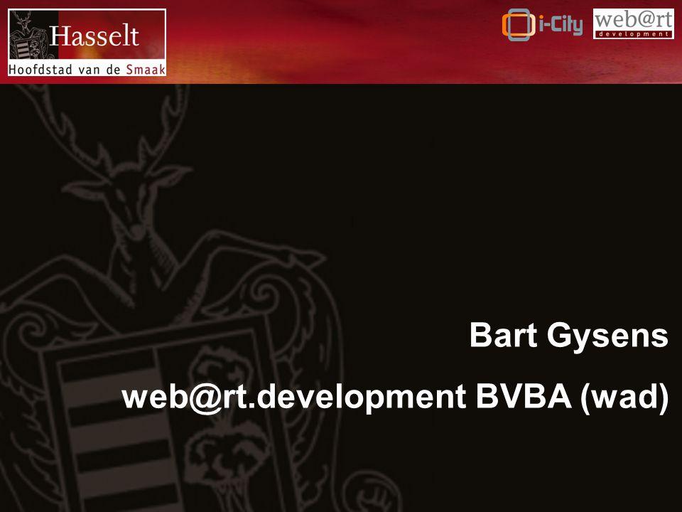 Contact Bart Gysens web@rt.development BVBA (wad) André Dumontlaan 44-2 3665 AS +32 475 846956 bart.gysens@wad.be www.wad.be Stad Hasselt - Digitaal Presentatie downloaden: http://www.wad.be/downloads/hasseltdigitaal.ppt